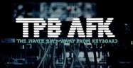 The Pirate Bay: Away From Keyboard